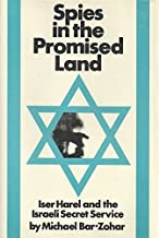 Spies in the Promised Land;: Iser Harel and the Israeli Secret Service