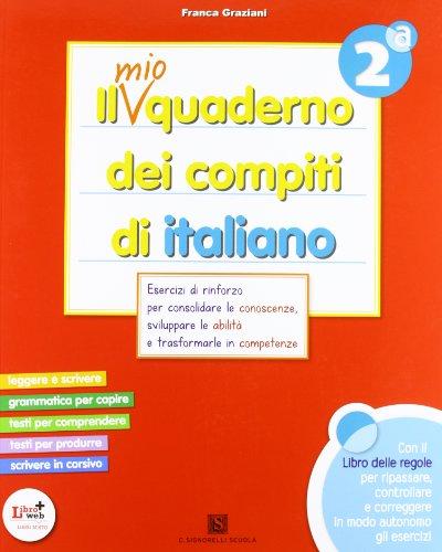 Il mio quaderno dei compiti di italiano. Con fascicolo. Per la 2ª classe elementare. Con espansione online