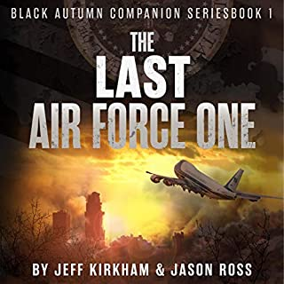 The Last Air Force One: A Post-Apocalyptic Thriller audiobook cover art
