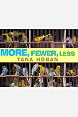 More, Fewer, Less Hardcover