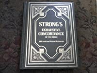 Strong's Exhaustive Concordance of the Bible with Greek and Hebrew Dictionaries 0840749988 Book Cover