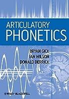 Articulatory Phonetics by Bryan Gick Ian Wilson Donald Derrick(2013-01-22)