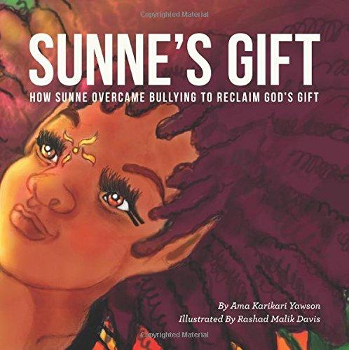 Sunne's Gift: How Sunne Overcame Bullying to Reclaim God's Gift