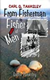 Title: Carl G Tanksley From Fisherman to Fisher of Men