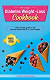 The Unique Diabetes Weight-Loss Cookbook: A life-changing diet to eat Yammy dishes and STILL Lose Weight with the Bonus : Diabetic-Friendly Desserts (English Edition)
