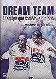 Dream team el equipo que cambio la historia: El equipo que cambió la historia