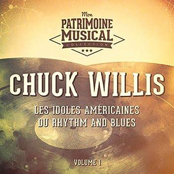 Les idoles américaines du rhythm and blues : Chuck Willis, Vol. 1