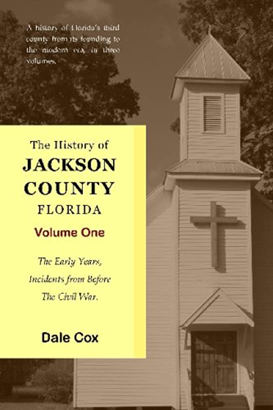 The History Of Jackson County, Florida: The Early Years