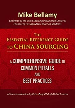 The Essential Reference Guide to China Sourcing: A comprehensive guide to common pitfalls and best practices by [Mike Bellamy]