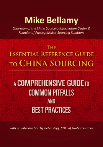 The Essential Reference Guide to China Sourcing: A comprehensive guide to common pitfalls and best practices (English Edition)