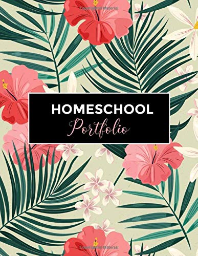 Homeschool Portfolio: Journal for Keeping Record of Homeschooling Activities and work, For Reporting and Evaluation