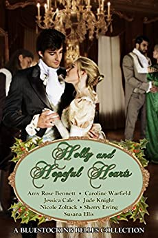 Holly and Hopeful Hearts: A Bluestocking Belles Collection (English Edition) von [Caroline Warfield, Jude Knight, Susana Ellis, Jessica Cale, Sherry Ewing, Amy Rose Bennett, Nicole Zoltack]