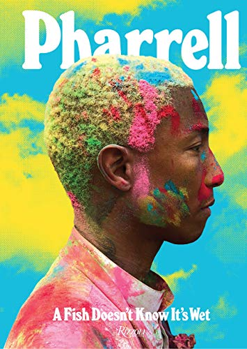 Image of Pharrell: A Fish Doesn't Know It's Wet