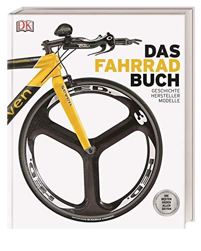 Das Fahrradbuch: Geschichte – Hersteller – Modelle