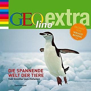 Die spannende Welt der Tiere. Vom Einzeller zum Elefanten (GEOlino extra Hör-Bibliothek) Titelbild