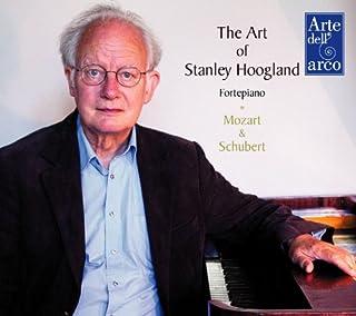 ホッホランドの芸術 (The Art of Stanley Hoogland Fortepiano ~ Mozart & Shubert) (6CD Box) [日本語解説書付]