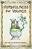 Mindfulness for Vikings: Inspirational quotes and pictures encouraging a happy stress free life for adults and kids (A Little Moose and Wolfie Book, Band 1)