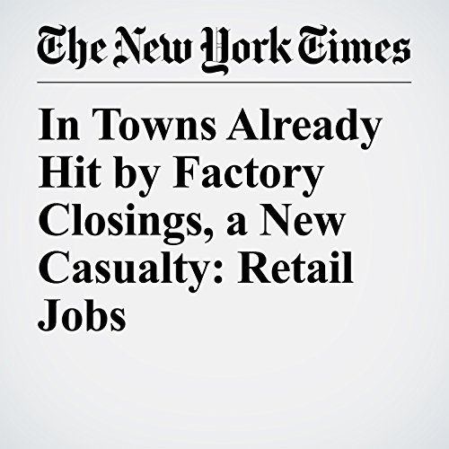 In Towns Already Hit by Factory Closings, a New Casualty: Retail Jobs copertina