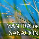 Mantra de Sanación para el Alma y el Espíritu - Música para Meditar Profundamente