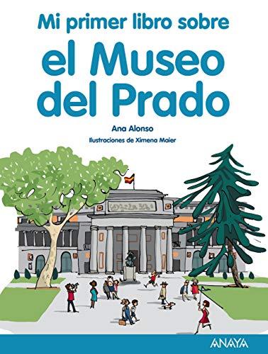 Mi primer libro sobre el Museo del Prado (LITERATURA INFANTIL - Mi Primer Libro)