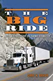 The Big Ride: AND A COLLECTION OF SHORT STORIES