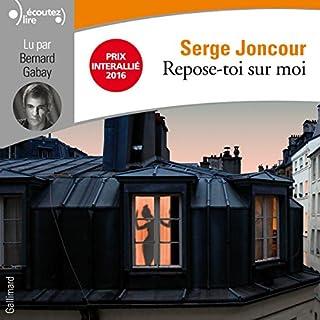 Repose-toi sur moi                   De :                                                                                                                                 Serge Joncour                               Lu par :                                                                                                                                 Bernard Gabay                      Durée : 9 h et 58 min     9 notations     Global 4,3