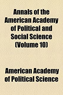 Annals of the American Academy of Political and Social Science (Volume 10)