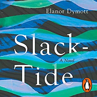 Slack-Tide                   By:                                                                                                                                 Elanor Dymott                               Narrated by:                                                                                                                                 Lucy Briers                      Length: 5 hrs and 32 mins     4 ratings     Overall 3.8