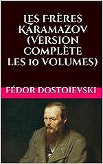 Les Frères Karamazov (Version complète les 10 volumes) de Fédor Dostoïevski