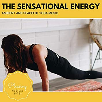 The Sensational Energy - Ambient And Peaceful Yoga Music