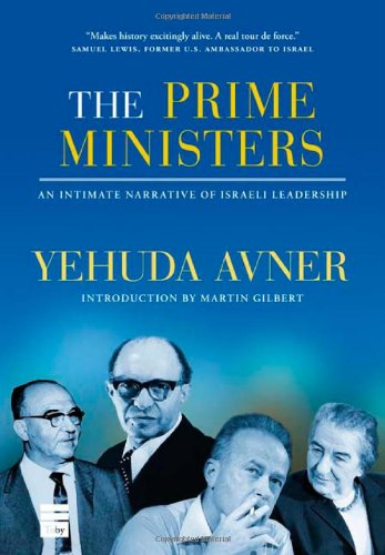 Compare Textbook Prices for The Prime Ministers: An Intimate Narrative of Israeli Leadership First Edition (US) First Printing Edition ISBN 9781592642786 by Yehuda Avner