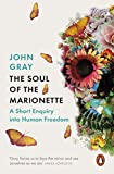 The Soul of the Marionette: A Short Enquiry into Human Freedom (English Edition)