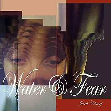 Water & Fear