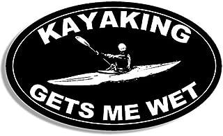 American Vinyl Black Oval Kayaking GETS ME Wet Sticker (Yak Funny Kayaker Kayak)