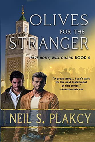 Olives for the Stranger (Have Body Will Guard Book 4)