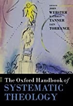 The Oxford Handbook of Systematic Theology by Oxford University Press,2009] (Paperback)
