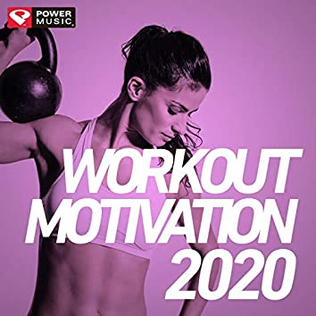 Workout Motivation 2020 (Non-Stop Mix Ideal for Gym, Jogging, Running, Cycling, Cardio and Fitness)
