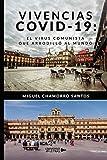 Vivencias COVID-19: el virus comunista que arrodilló al mundo