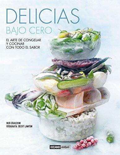 Delicias Bajo Cero (Cocina / Ilustrados)
