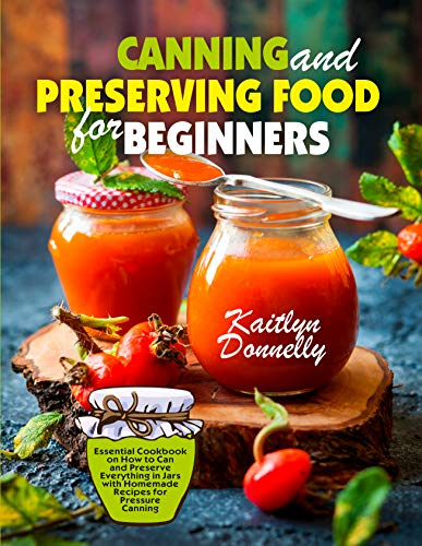 Canning and Preserving Food for ...