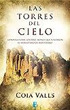 Las torres del cielo: La novela sobre los 12 monjes que fundaron Montserrat en el siglo XI