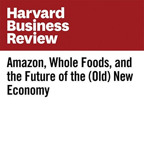 Amazon, Whole Foods, and the Future of the (Old) New Economy copertina