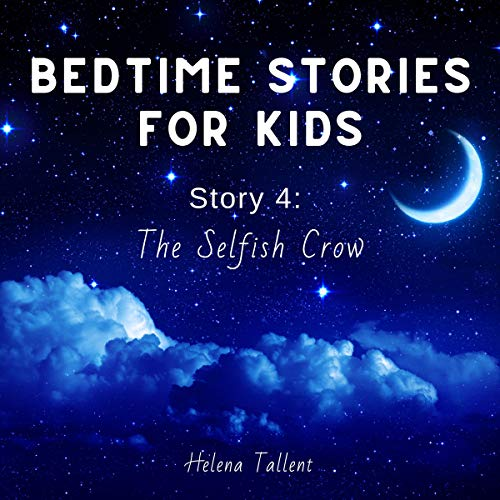 Bedtime Stories for Kids: Story 4: The Selfish Crow Titelbild