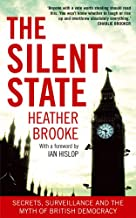 The Silent State: Secrets, Surveillance and the Myth of ...
