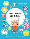 The Attributes of God for Kids: A devotional for parents and kids ages 4-11.
