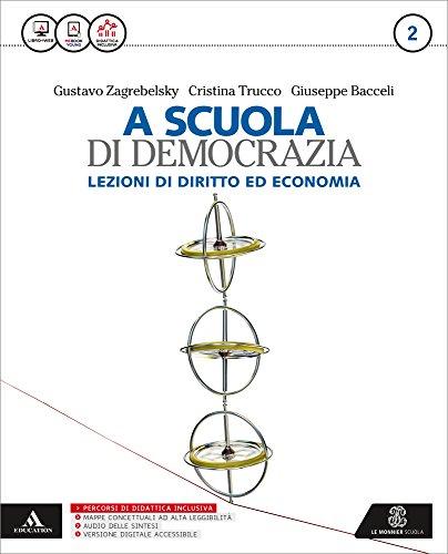 La scuola di democrazia. Lezioni di diritto ed economia. Per gli Ist. tecnici. Con e-book. Con espansione online (Vol. 2)