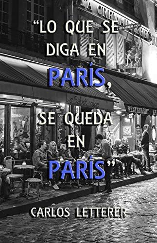 Lo que se diga en París se queda en París de Carlos Letterer