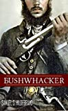 Bushwhacker: Autobiography of Samuel S. Hildebrand (Abridged, Annotated)