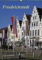 Friedrichstadt (Wandkalender 2022 DIN A2 hoch): Zwischen Giebeln und Grachten (Monatskalender, 14 Seiten )