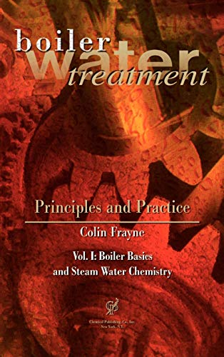 Boiler Water Treatment, Principles and Practice, Vol. 1